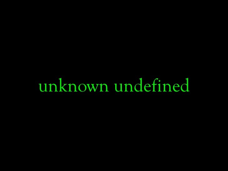 unknown undefined
