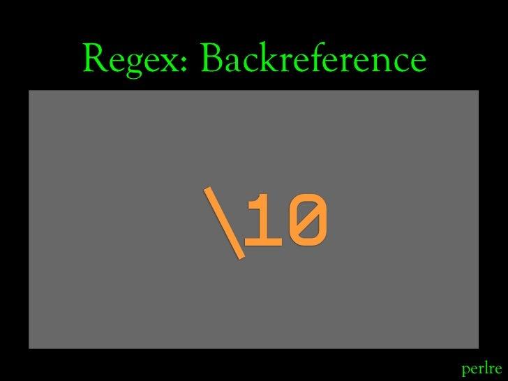 Regex: Backreference          10                        perlre