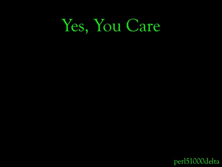 Yes, You Care                     perl51000delta