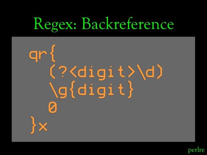 Regex: Backreference qr{    (?<digit>d)    g{digit}    0 }x                        perlre