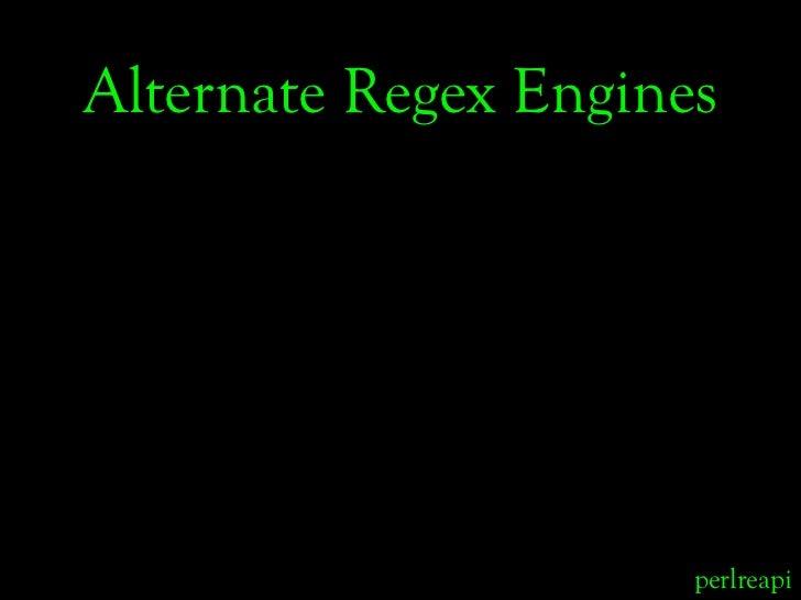 Alternate Regex Engines                           perlreapi