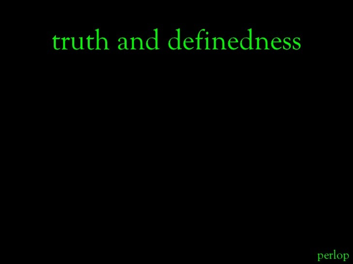 truth and definedness                             perlop
