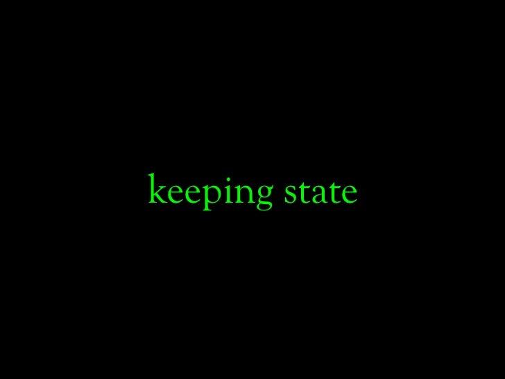 keeping state