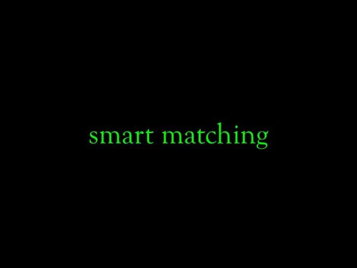 smart matching