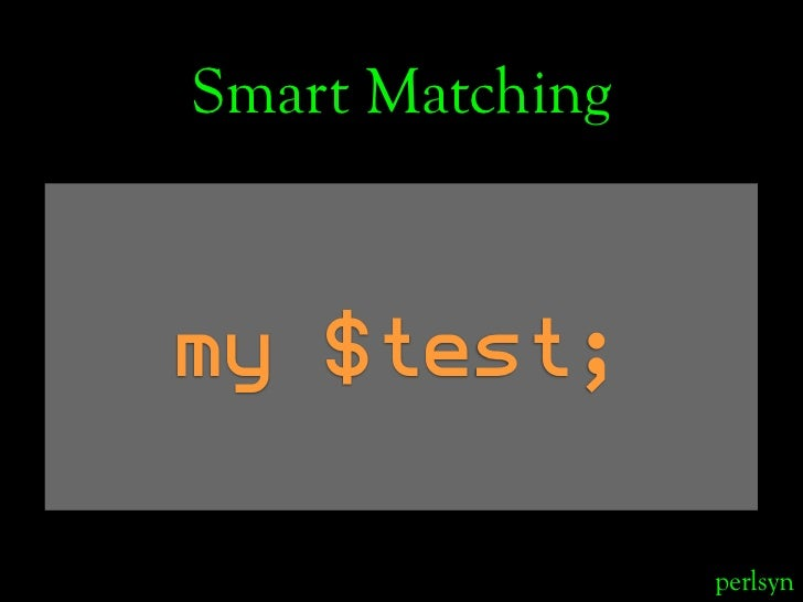 Smart Matching    my $test;                   perlsyn