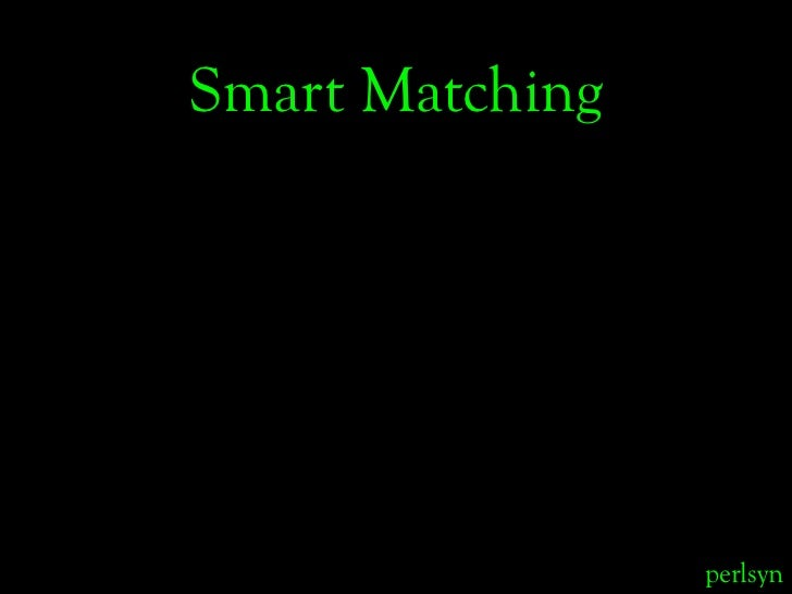 Smart Matching                      perlsyn