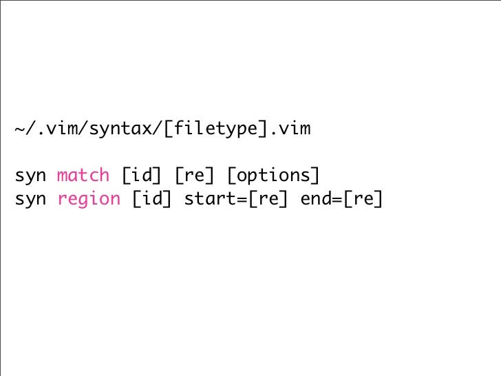 Fold Jifty::DBI schema columns and action params   syn region jfscolumn       start=+^s*(param|column)>+       end=+;+ con...