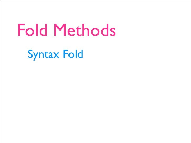 # fold this {{{ sub do_something {      # a lot of work ...     # foldlevel 2 {{{2          # foldlevel 4 {{{4           #...