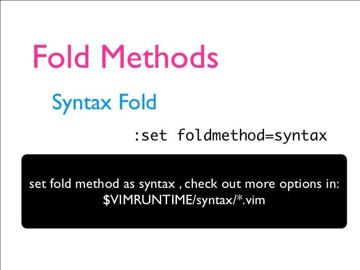 Fold Methods  Syntax Fold  Marker Fold  Indent Fold