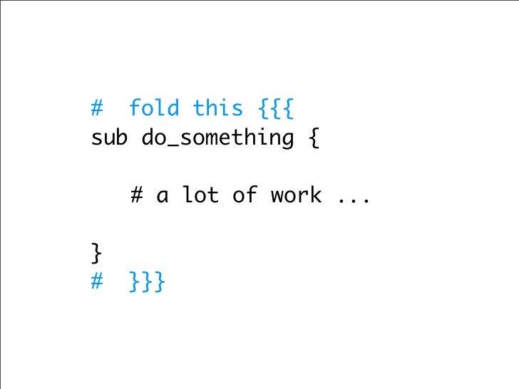Fold Methods  Syntax Fold  Marker Fold  Indent Fold  Manual Fold  Expr Fold (Custom Fold Function)