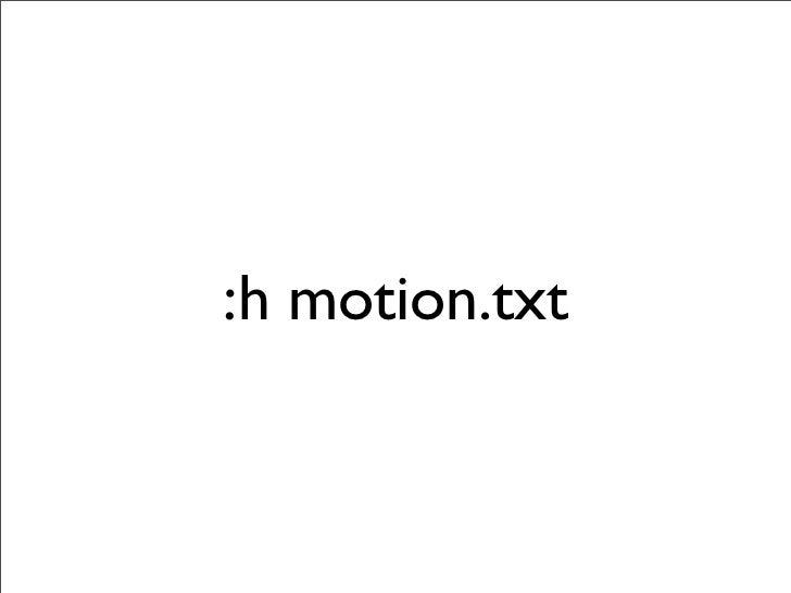 Insert Mode  • i : Insert text before the cursor