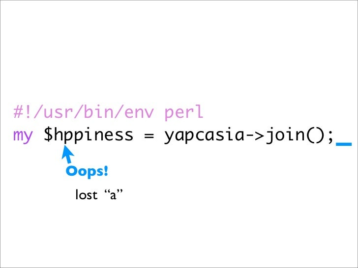 """#!/usr/bin/env perl my $hppiness = yapcasia->join();       Oops!       lost """"a"""""""
