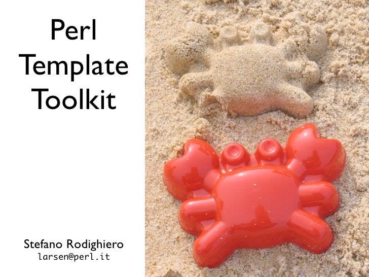Perl Template  Toolkit    Stefano Rodighiero   larsen@perl.it