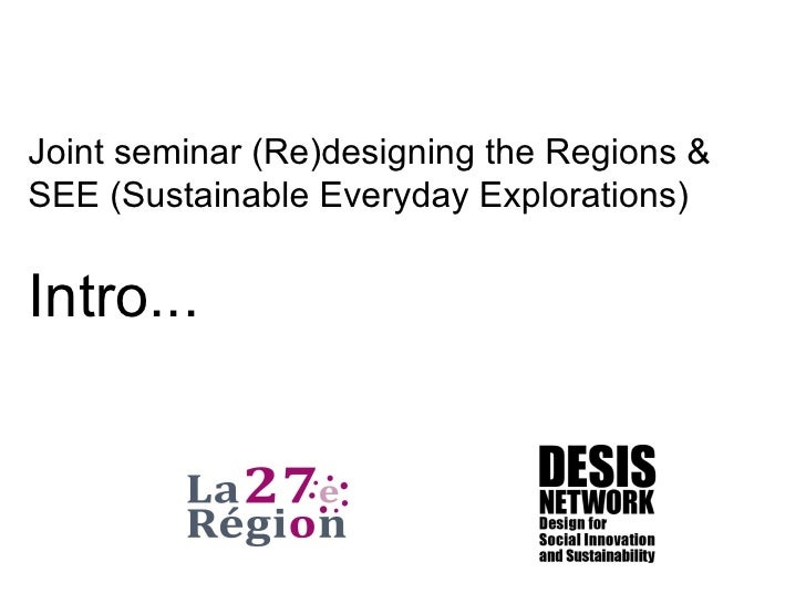 Joint seminar (Re)designing the Regions & SEE (Sustainable Everyday Explorations) Intro...