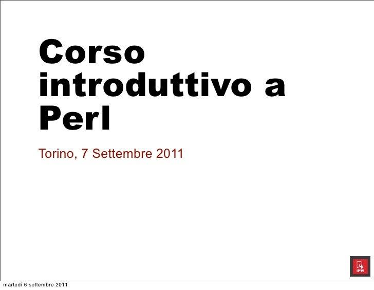 Corsointroduttivo aPerlTorino, 7 Settembre 2011