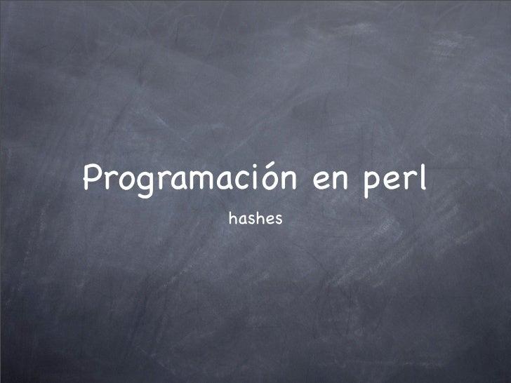 Programación en perl        hashes
