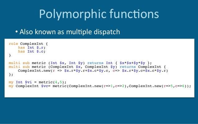 Polymorphicfunc6ons •Alsoknownasmul6pledispatch