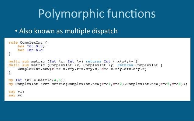 Polymorphicfunc6ons •Looksfamiliar?