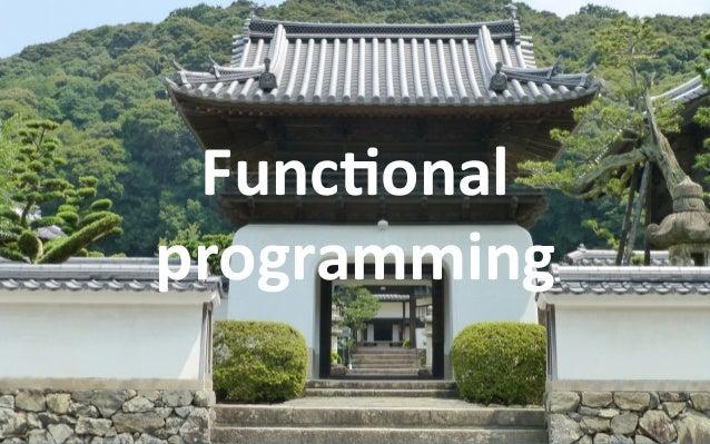 Func6onalfeatures •Higher-orderfunc6ons •Anonymousfunc6ons(lambdas) •Currying •Immutablelists,lazyevalu...