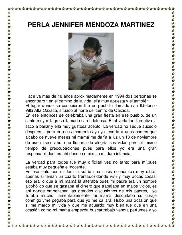 PERLA JENNIFER MENDOZA MARTINEZ  Hace ya más de 18 años aproximadamente en 1994 dos personas se encontraron en el camino d...