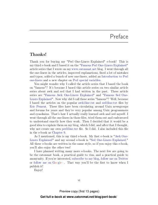 """Preface Thanks! Thank you for buying my """"Perl One-Liners Explained"""" e-book! This is my third e-book and I based it on the ..."""