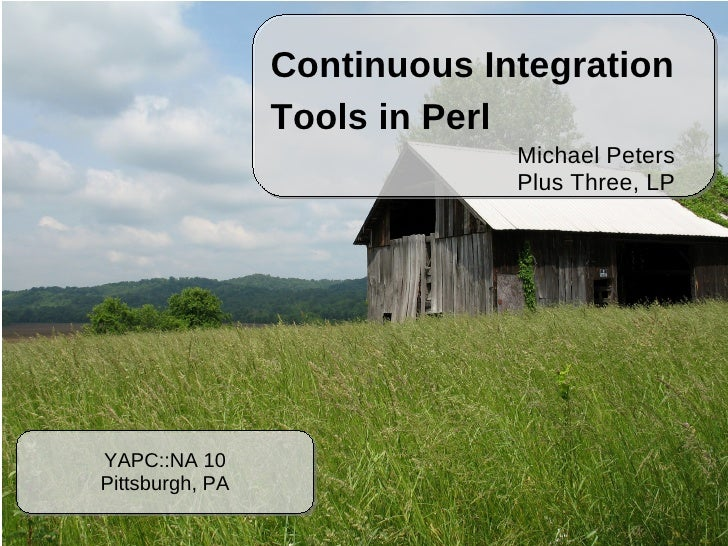Continuous Integration                  Tools in Perl                               Michael Peters                        ...