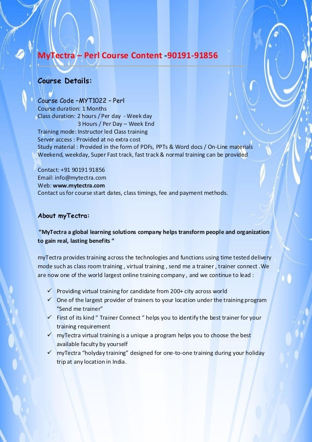 MyTectra – Perl Course Content -90191-91856 Course Details: Course Code –MYT1022 – Perl Course duration: 1 Months Class du...