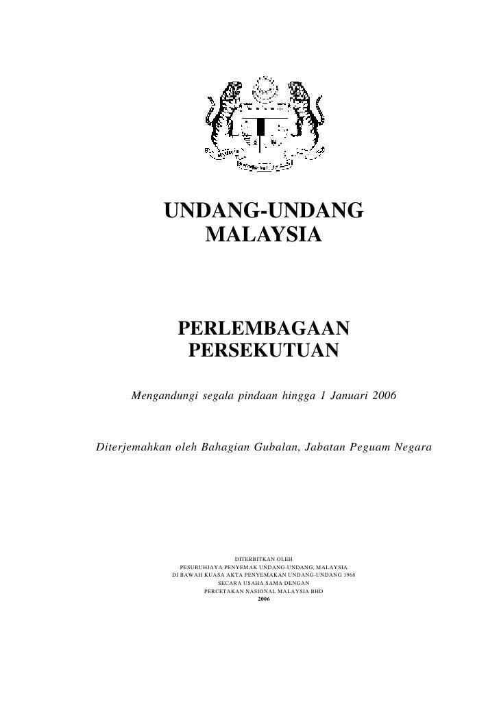 UNDANG-UNDANG              MALAYSIA              PERLEMBAGAAN               PERSEKUTUAN      Mengandungi segala pindaan hi...