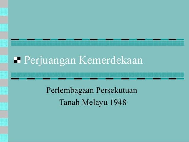 Perjuangan Kemerdekaan Perlembagaan Persekutuan Tanah Melayu 1948
