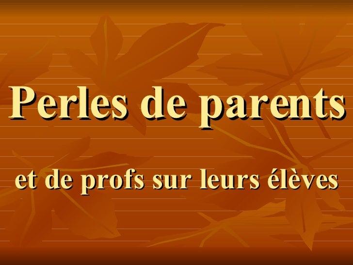 Perles de parents et de profs sur leurs élèves