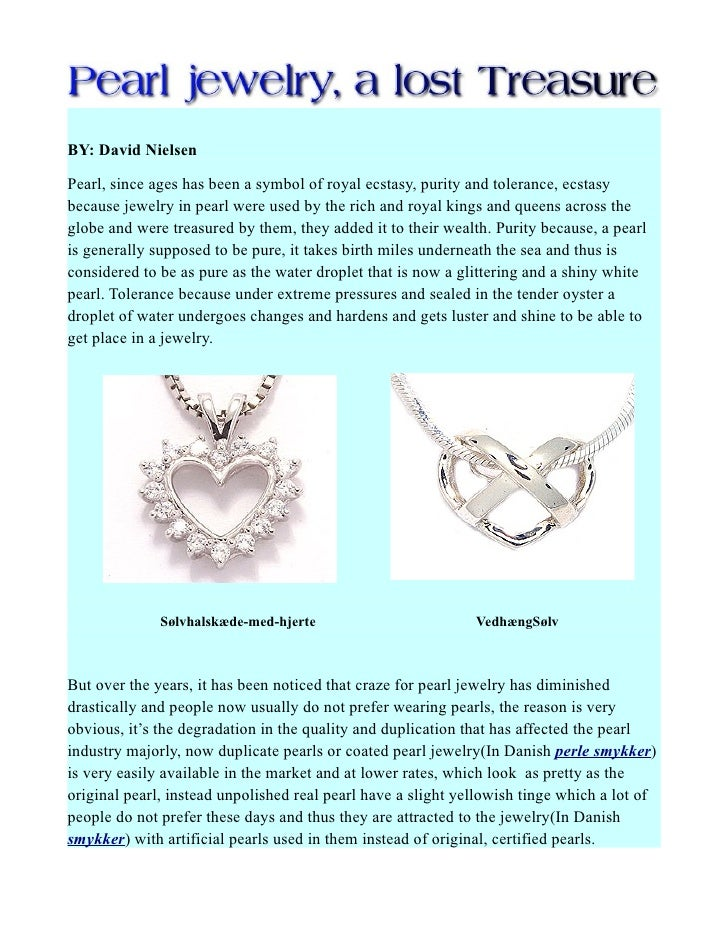BY: David NielsenPearl, since ages has been a symbol of royal ecstasy, purity and tolerance, ecstasybecause jewelry in pea...