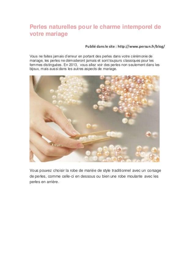 Perles naturelles pour le charme intemporel devotre mariage                                 Publié dans le site : http://w...