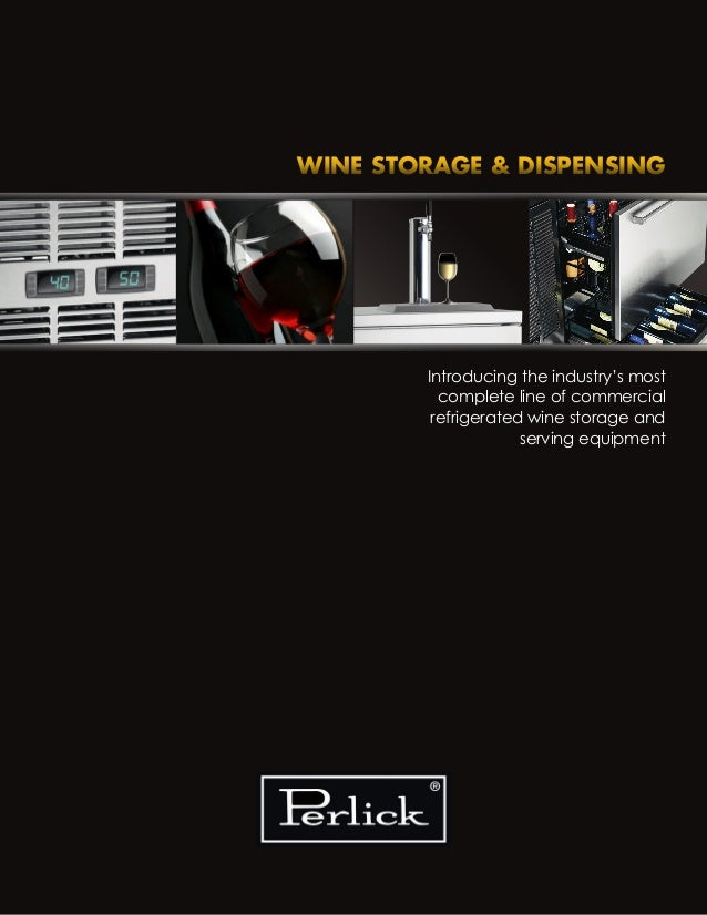 Introducing the industry's most complete line of commercial refrigerated wine storage and serving equipment WINE STORAGE &...