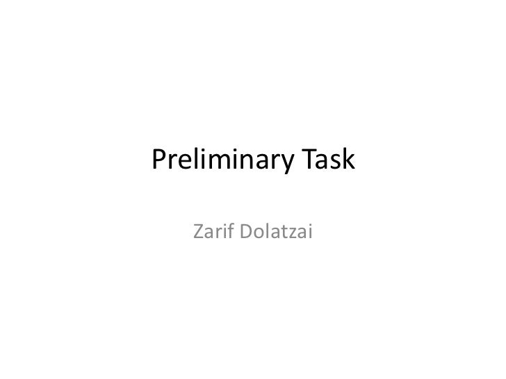 Preliminary Task   Zarif Dolatzai
