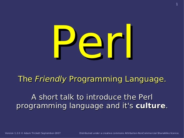 1                                        Perl           The Friendly Programming Language.              A short talk to in...