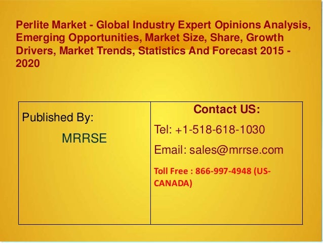 Perlite Market - Global Industry Expert Opinions Analysis, Emerging Opportunities, Market Size, Share, Growth Drivers, Mar...