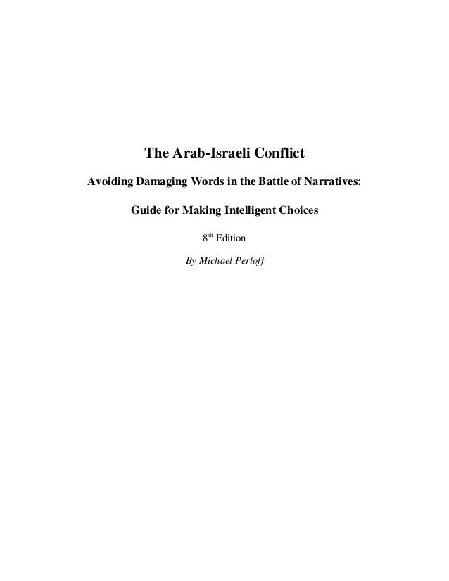 The Arab-Israeli Conflict Avoiding Damaging Words in the Battle of Narratives: Guide for Making Intelligent Choices 8th Ed...