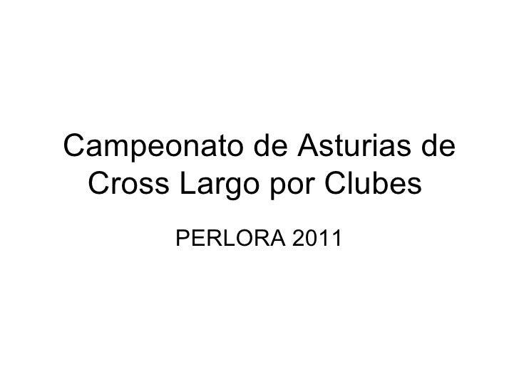 Campeonato de Asturias de Cross Largo por Clubes  PERLORA 2011