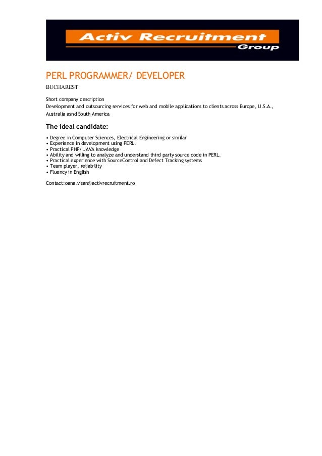 PERL PROGRAMMER/ DEVELOPERBUCHARESTShort company descriptionDevelopment and outsourcing services for web and mobile applic...