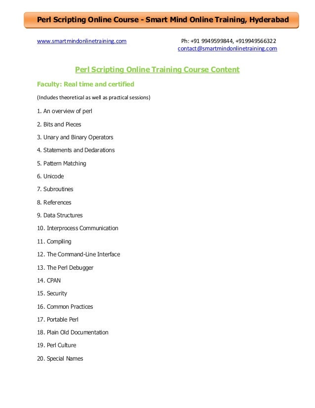 Perl Scripting Online Course - Smart Mind Online Training, Hyderabad www.smartmindonlinetraining.com  Ph: +91 9949599844, ...