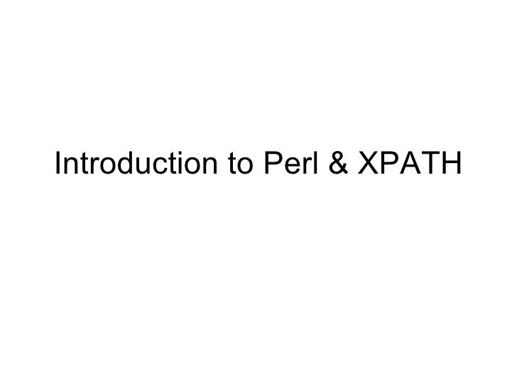 Introduction to Perl & XPATH