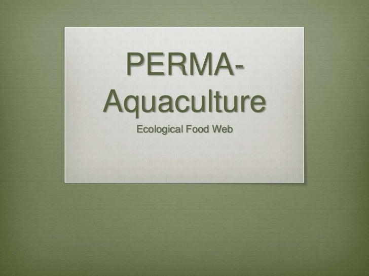 PERMA-Aquaculture<br />Ecological Food Web<br />
