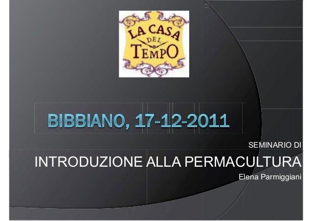 SEMINARIO DI INTRODUZIONE ALLA PERMACULTURA Elena Parmiggiani
