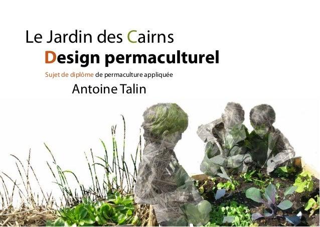 Sujet de diplôme de permaculture appliquée Antoine Talin Le Jardin des Cairns Design permaculturel
