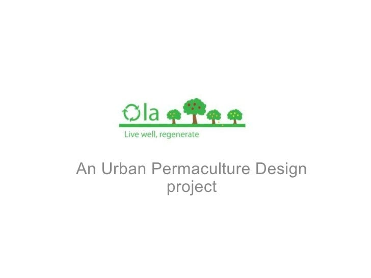 An Urban Permaculture Design project