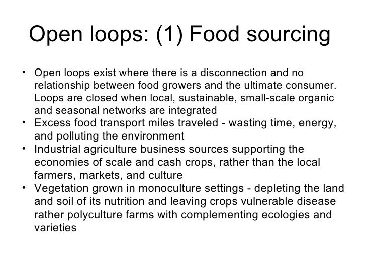 Open loops: (1) Food sourcing  <ul><ul><li>Open loops exist where there is a disconnection and no relationship between foo...