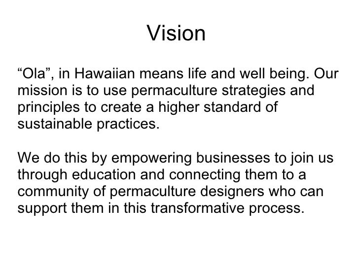 """Vision  """" Ola"""", in Hawaiian means life and well being. Our mission is to use permaculture strategies and principles to cre..."""