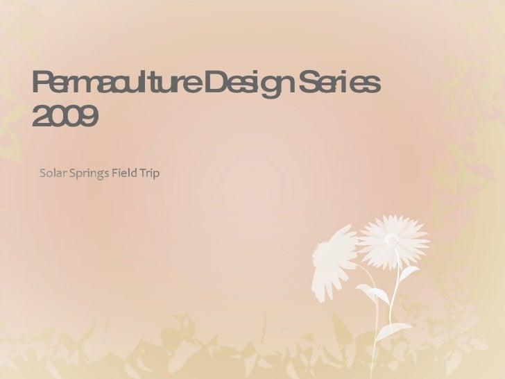 Permaculture Design Series 2009