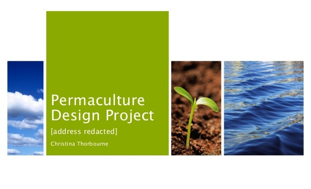 PermacultureDesign Project[address redacted]Christina Thorbourne