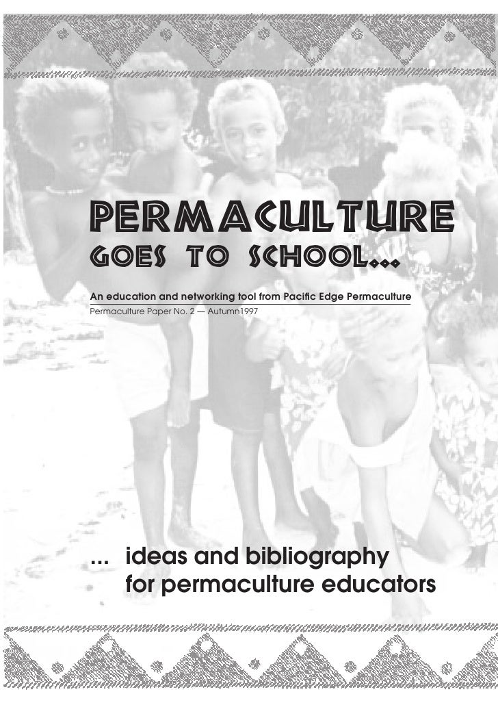 Permaculturegoes to school...An education and networking tool from Pacific Edge PermaculturePermaculture Paper No. 2 — Aut...